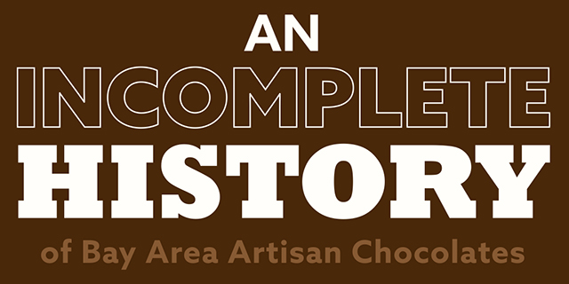 Incomplete History of SFBA Artisan Chocolate